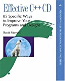 Effective C++ CD: 85 Specific Ways to Improve Your Programs and Designs (0201310155) by Meyers, Scott