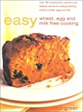 Easy Wheat, Egg and Milk Free Cooking (Recipes for Health)
