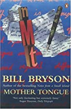 Mother Tongue The Story of the English Language by Bill Bryson
