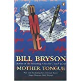 Mother Tongue: The English Languageby Bill Bryson