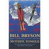 Mother Tongue: The English Languageby Bill Bryson