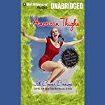 American Thighs: The Sweet Potato Queens' Guide to Preserving Your Assets (       UNABRIDGED) by Jill Conner Browne Narrated by Jill Conner Browne