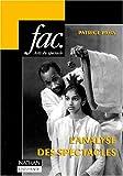 echange, troc Patrice Pavis - L'analyse des spectacles: Théâtre, mime, danse, danse-théâtre, cinéma