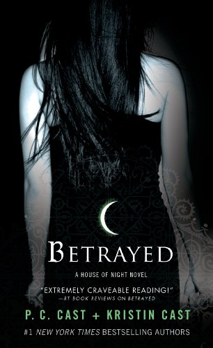 Betrayed (House of Night, Book 2) (House of Night Novels) by P. C. Cast