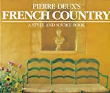 img - for Pierre Deux's French Country: A Style and Source Book book / textbook / text book