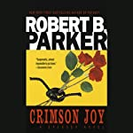 Crimson Joy: A Spenser Novel (       UNABRIDGED) by Robert B. Parker Narrated by Michael Prichard
