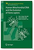 Human Mitochondrial DNA and the Evolution of Homo sapiens (Nucleic Acids and Molecular Biology)