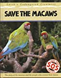 Save the Macaws (Save Our Species) (0431008191) by Bailey, Jill