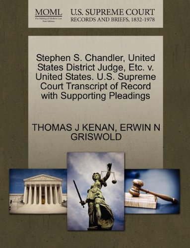 Stephen S. Chandler, United States District Judge, Etc. v. United States. U.S. Supreme Court Transcript of Record with Supporting Pleadings