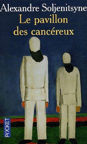 Alexandre Soljenitsyne - Le Pavillon des cancéreux
