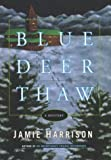 Blue Deer Thaw: A Mystery