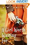 A Girl Worth Waiting For (The Worthy...