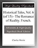 img - for Historical Tales, Vol. 6 (of 15) - The Romance of Reality. French. book / textbook / text book