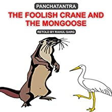 The Foolish Crane and the Mongoose Audiobook by Dhruv Garg Narrated by Dhruv Garg