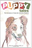 Puppy Tales: The Adventures of Adam the Australian Shepherd