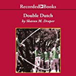 Double Dutch | Sharon M. Draper