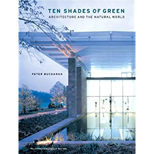 Ten Shades of Green: Architecture and the Natural World