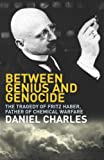 Between Genius and Genocide: The Tragedy of Fritz Haber