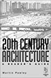 20th Century Architecture -: A Reader's Guide (0750646357) by Pawley, Martin