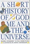 A Short History of God, Me and the Un...