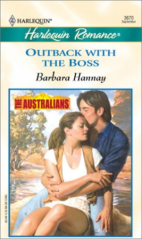Outback With The Boss (The Australians) (Romance, 3670), Barbara Hannay