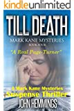 Till Death (Mark Kane Mysteries: Book Four): A Private Investigator Crime Series of Murder Mystery Thriller & Suspense Stories...with a dash of Romance.  A Mark Kane Mysteries Suspense Thriller