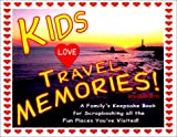 Kids Love Travel Memories: A Family's Keepsake Book for Scrapbooking All the Fun Places You've Visited
