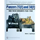 Panzers 35(t) and 38(t) and their Variants 1920-1945 ~ Walter Speilberger