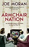 """Joe Moran, """"Armchair Nation: An Intimate History of Britain in Front of the TV"""" (Profile Books, 2013)"""