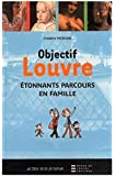 Objectif Louvre : Etonnants parcours en famille