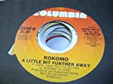KOKOMO 45 RPM A Little Bit Further Away / SAME