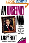 AN UNSEEMLY MAN:  My Life As a Pornog...