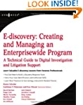 E-Discovery: Creating and Managing an...
