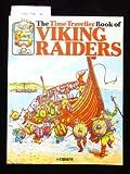 Time Traveller Book of Viking Raiders (Time Traveller Books) (086020085X) by Anne Civardi