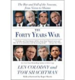 img - for [ The Forty Years War: The Rise and Fall of the Neocons, from Nixon to Obama - Greenlight By Colodny, Len ( Author ) Paperback 2010 ] book / textbook / text book