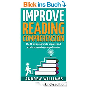 improve reading comprehension the 10 step program to