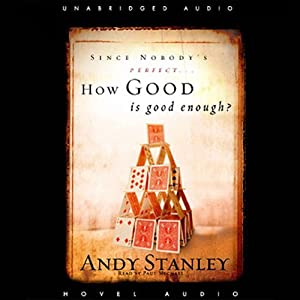 How Good Is Good Enough? | [Andy Stanley]