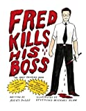 img - for Fred Kills His Boss: The Adult Coloring Book book / textbook / text book