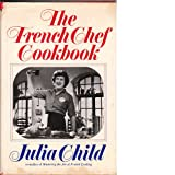 The French Chef Cookbookby Julia Child