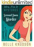 SCREWED DOWN MURDER (Mrs. Fix It Mysteries Book 2)