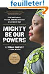 Mighty Be Our Powers: How Sisterhood,...
