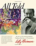 img - for All Told: My Art And Life Among Athletes, Playboys, Bunnies, And Provocateurs book / textbook / text book