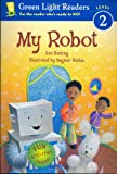 My Robot (Green Light Readers Level 2)