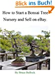 How to Start a Bonsai Tree Nursery an...