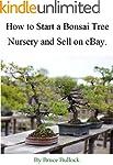 How to Start a Bonsai Tree Nursery an...