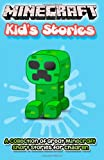 Minecraft Kids Stories: A Collection of Great Minecraft Short Stories for Children