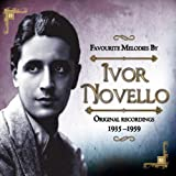 Favourite Melodies By Ivor Novello Original recordings 1935 -1959