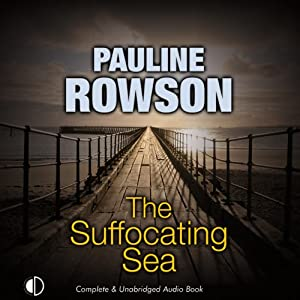 The Suffocating Sea: An Andy Horton Mystery | [Pauline Rowson]