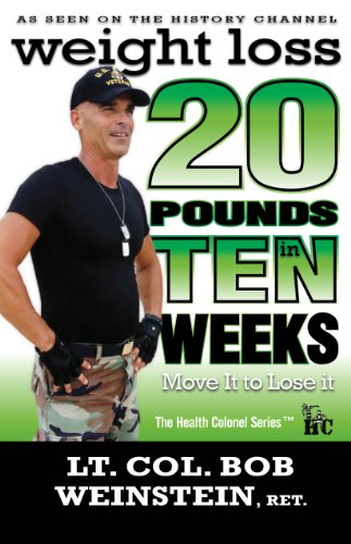 Weight Loss - Twenty Pounds in Ten Weeks - Move It to Lose It (The Health Colonel Series)