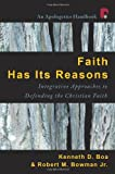 Faith Has Its Reasons: An Integrative Approach to Defending Christianity